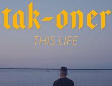 Tak-Oner – THIS LIFE – Teaser